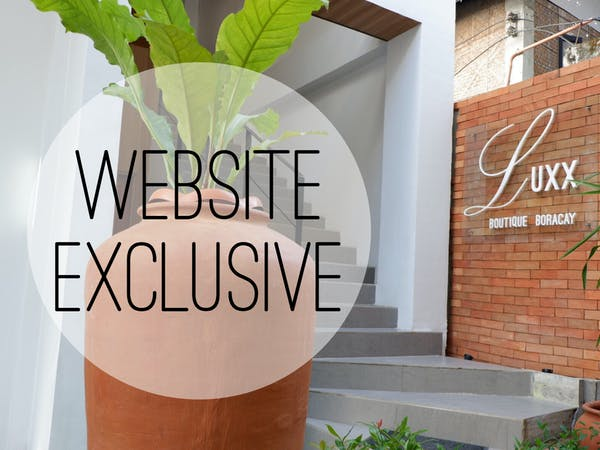 Luxx Boutique Boracay - Promotion - Website Exclusive