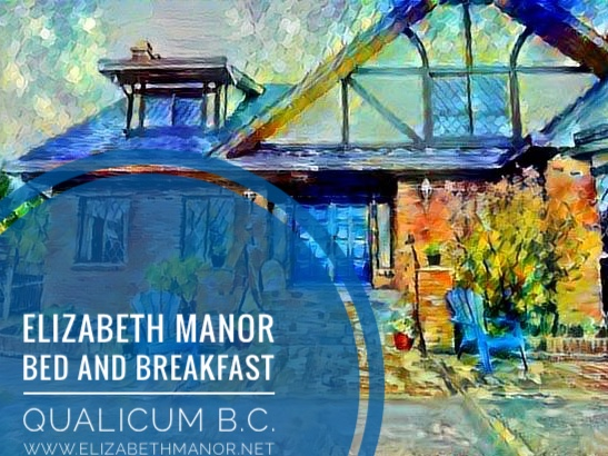 Elizabeth Manor / Qualicum Beach B&B Lodging / Vancouver Island / Canada